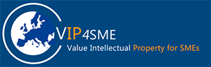 VIP4SME PROJECT Value Intellectual Property for SMEs (VIP4SME)